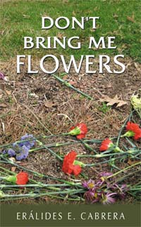 Don't Bring Me Flowers by Eralides Cabrera