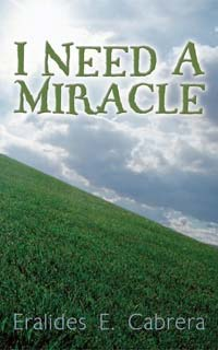 I Need A Miracle by Eralides Cabrera